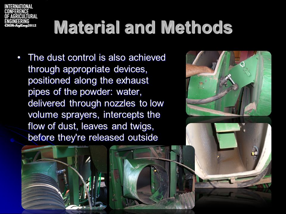 Material and Methods The dust control is also achieved through appropriate devices, positioned along the exhaust pipes of the powder: water, delivered through nozzles to low volume sprayers, intercepts the flow of dust, leaves and twigs, before they re released outsideThe dust control is also achieved through appropriate devices, positioned along the exhaust pipes of the powder: water, delivered through nozzles to low volume sprayers, intercepts the flow of dust, leaves and twigs, before they re released outside