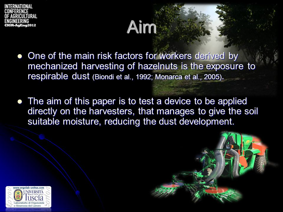 Aim One of the main risk factors for workers derived by mechanized harvesting of hazelnuts is the exposure to respirable dust (Biondi et al., 1992; Monarca et al., 2005).