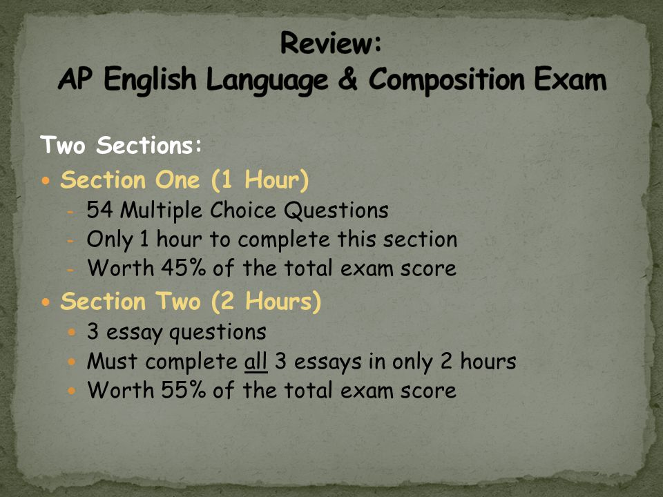 Two Sections: Section One (1 Hour) - 54 Multiple Choice Questions - Only 1 hour to complete this section - Worth 45% of the total exam score Section T
