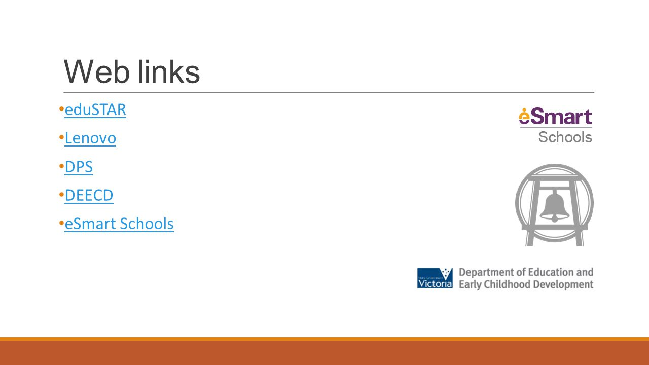 Web links eduSTAR Lenovo DPS DEECD eSmart Schools