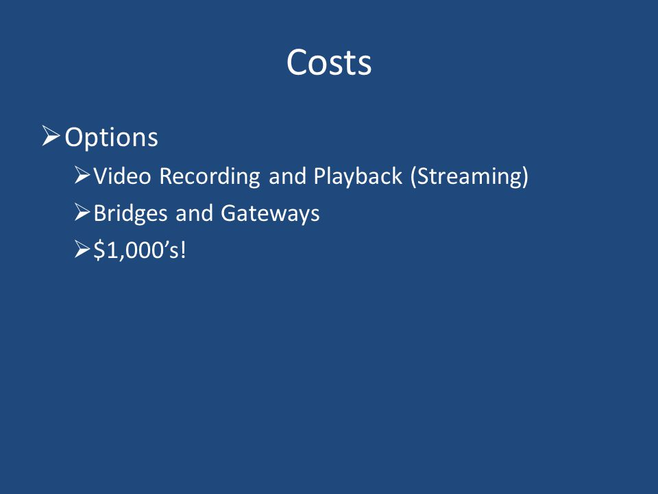 Options Video Recording and Playback (Streaming) Bridges and Gateways $1,000s! Costs