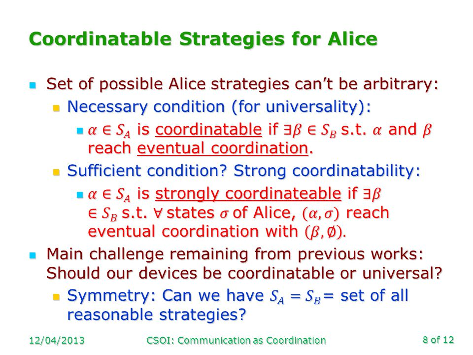 of 12 Coordinatable Strategies for Alice 12/04/2013CSOI: Communication as Coordination8