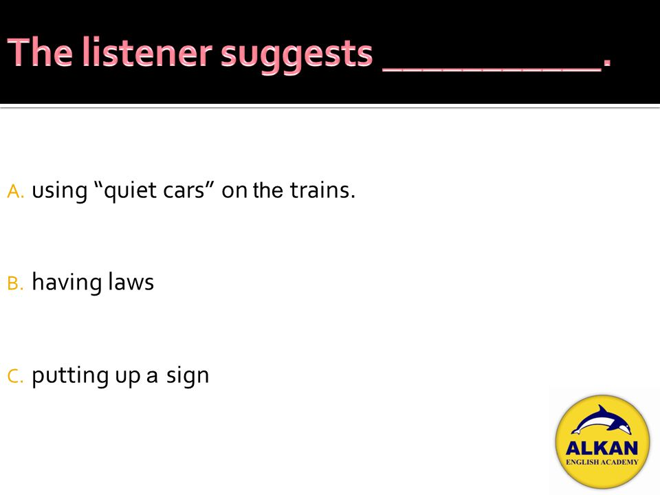 A. not controls peoples behaviour. B. put up signs C. be quiet.