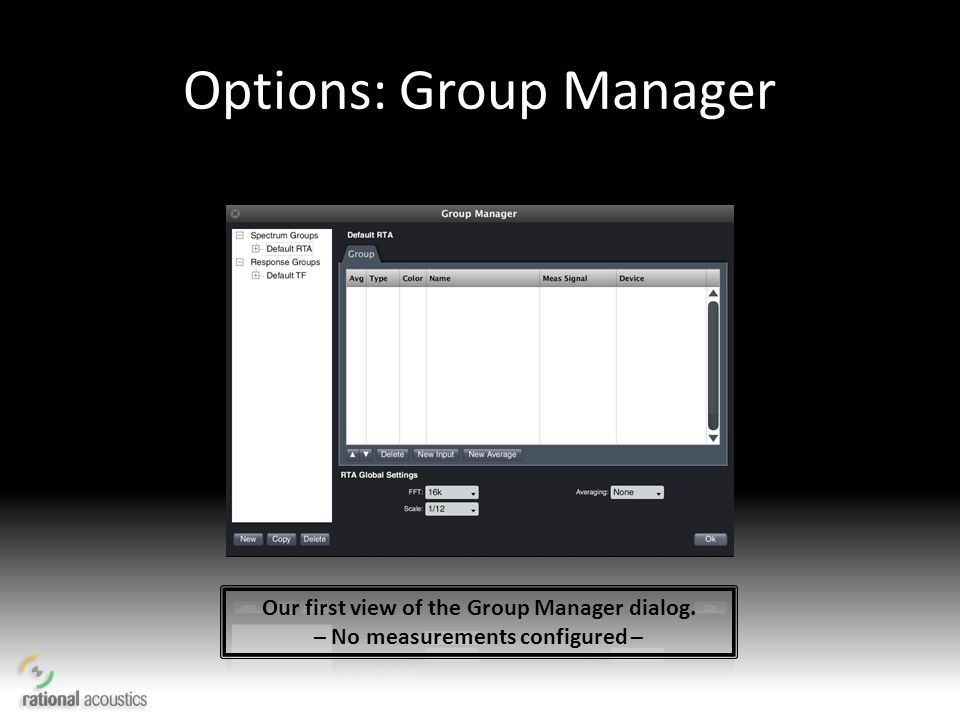 Options: Group Manager Our first view of the Group Manager dialog. – No measurements configured –