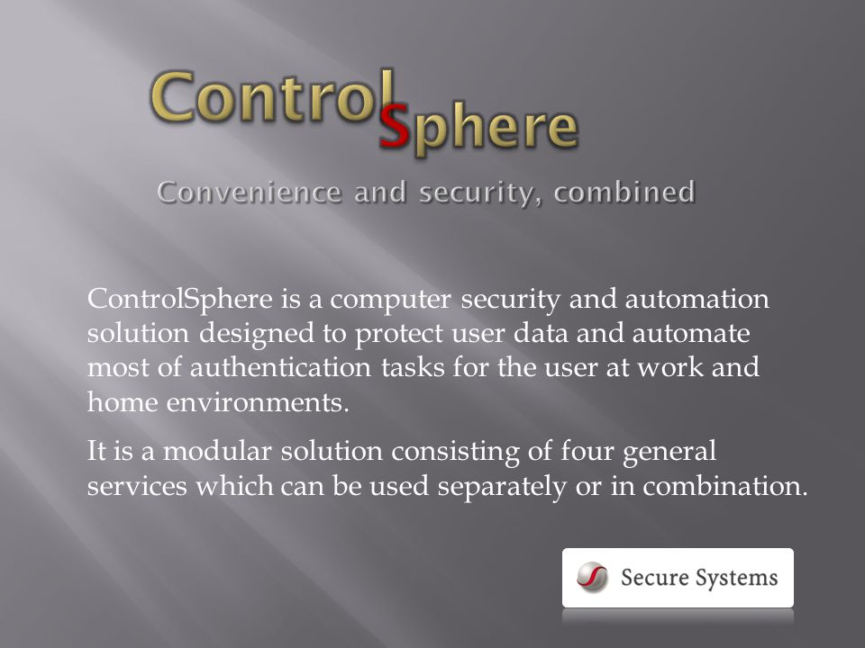 ControlSphere uses smartcards/tokens as a secure portable storage for...