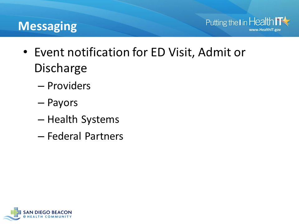 Messaging Event notification for ED Visit, Admit or Discharge – Providers – Payors – Health Systems – Federal Partners