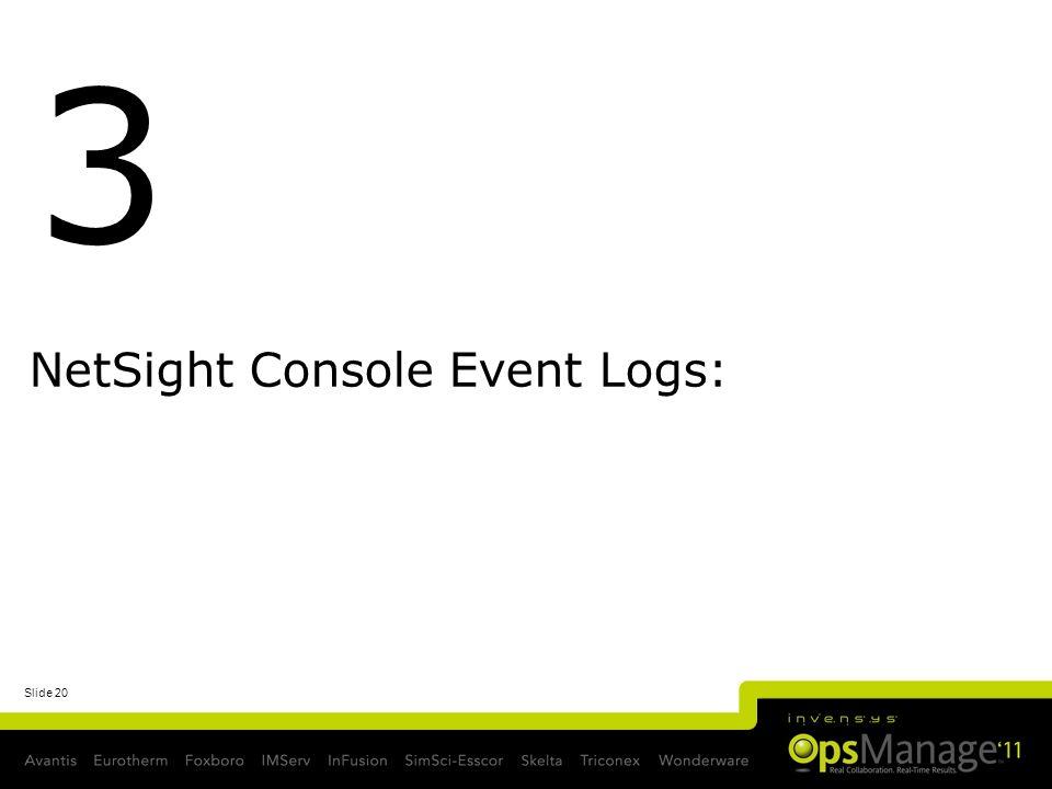 Slide 20 NetSight Console Event Logs: 3