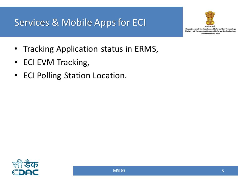 Tracking Application status in ERMS, ECI EVM Tracking, ECI Polling Station Location. Services & Mobile Apps for ECI MSDG 5