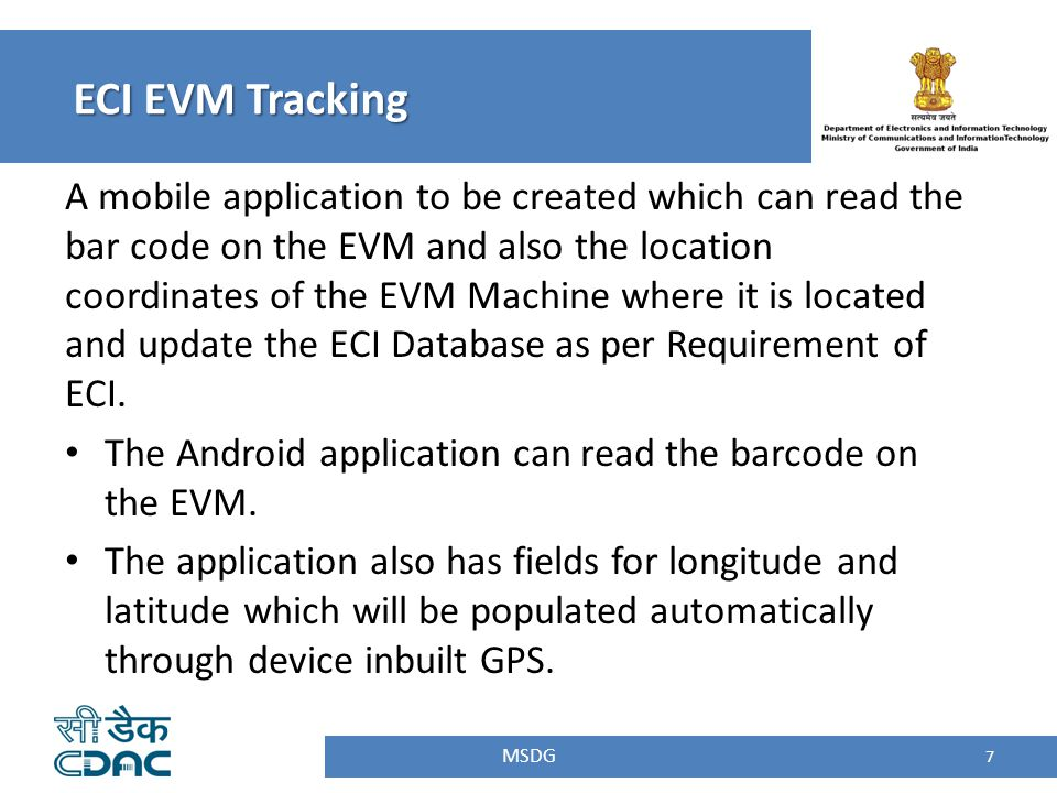 A mobile application to be created which can read the bar code on the EVM and also the location coordinates of the EVM Machine where it is located and