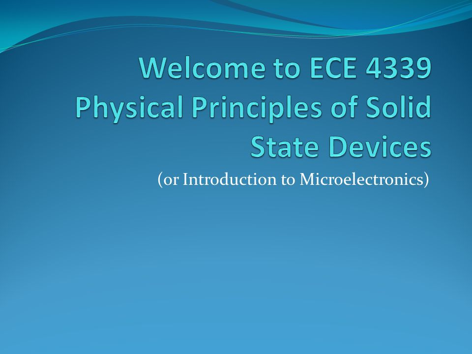 (or Introduction to Microelectronics)