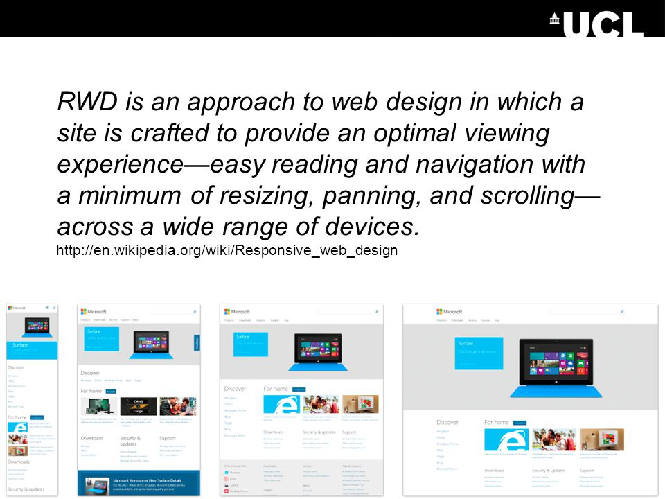 RWD is an approach to web design in which a site is crafted to provide an optimal viewing experienceeasy reading and navigation with a minimum of resizing, panning, and scrolling across a wide range of devices.