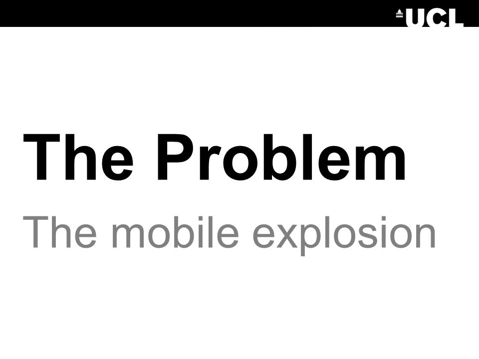 The Problem The mobile explosion