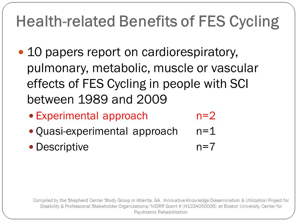 Health-related Benefits of FES Cycling 10 papers report on cardiorespiratory, pulmonary, metabolic, muscle or vascular effects of FES Cycling in peopl