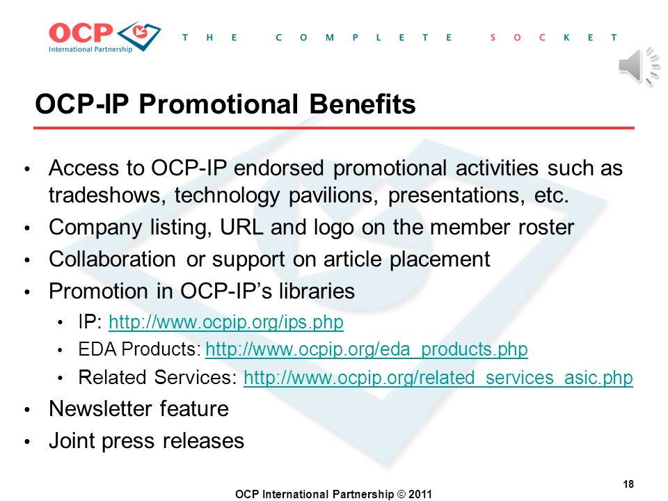 OCP International Partnership © 2011 17 OCP-IP Membership Benefits
