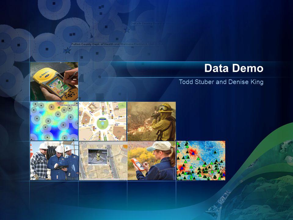 Todd Stuber and Denise King Data Demo