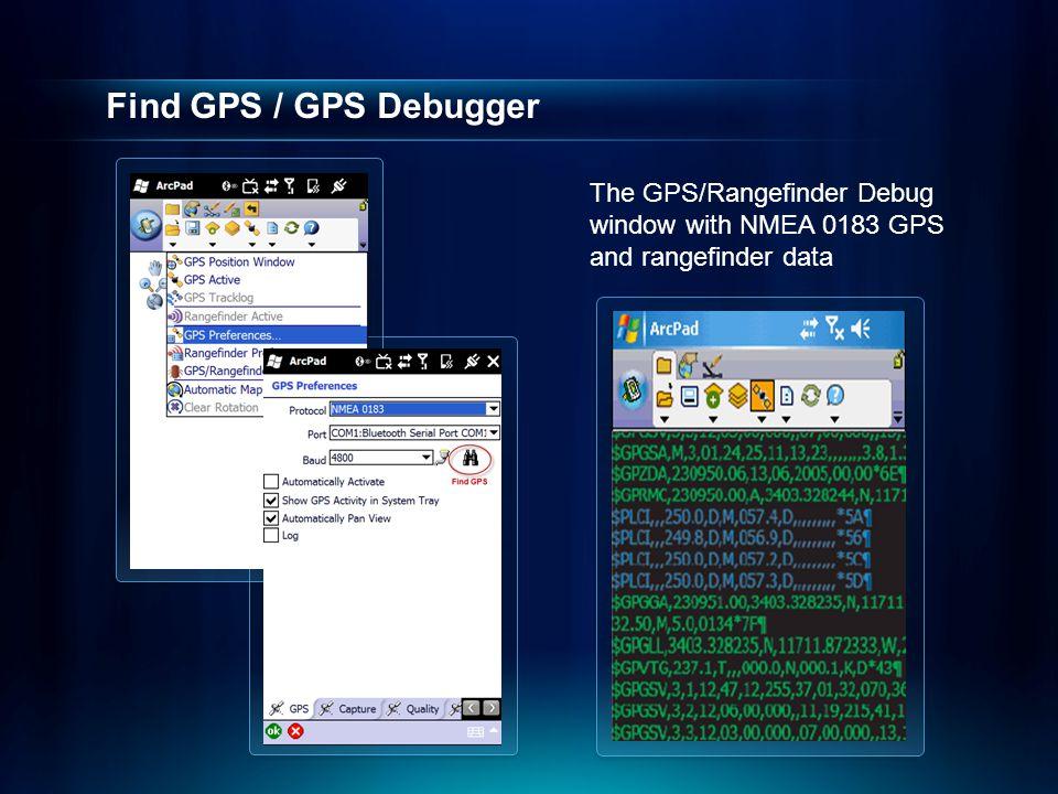 Find GPS / GPS Debugger The GPS/Rangefinder Debug window with NMEA 0183 GPS and rangefinder data
