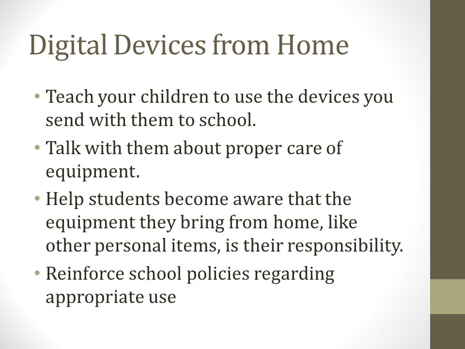 Digital Devices from Home Teach your children to use the devices you send with them to school.