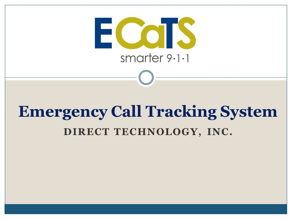DIRECT TECHNOLOGY, INC. Emergency Call Tracking System