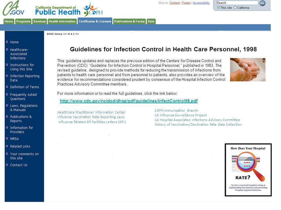 Guidelines for Infection Control in Health Care Personnel, 1998 This guideline updates and replaces the previous edition of the Centers for Disease Co