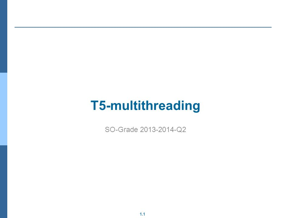 1.1 T5-multithreading SO-Grade Q2