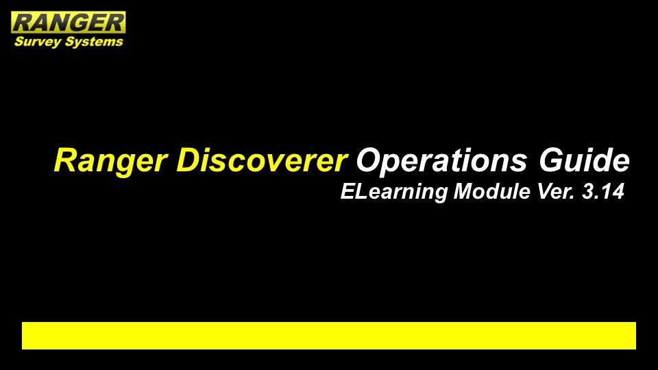 Slide 1 of 30 Ranger Discoverer Operations Guide ELearning Module Ver. 3.14