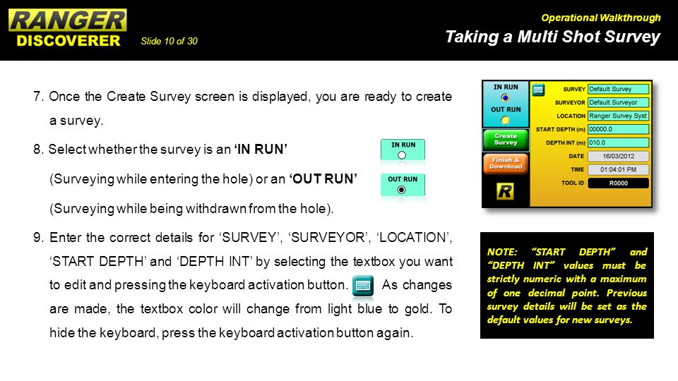Slide 10 of 30 Taking a Multi Shot Survey Operational Walkthrough 7. Once the Create Survey screen is displayed, you are ready to create a survey. 8.