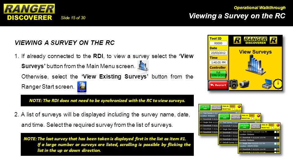 Slide 15 of 30 Viewing a Survey on the RC Operational Walkthrough VIEWING A SURVEY ON THE RC 1.If already connected to the RDI, to view a survey selec