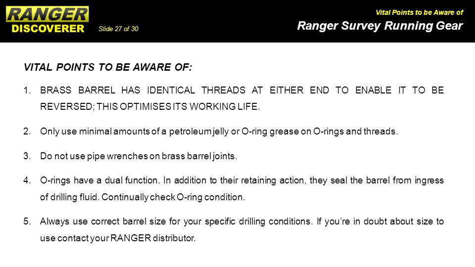 Slide 27 of 30 Ranger Survey Running Gear Vital Points to be Aware of VITAL POINTS TO BE AWARE OF: 1.BRASS BARREL HAS IDENTICAL THREADS AT EITHER END