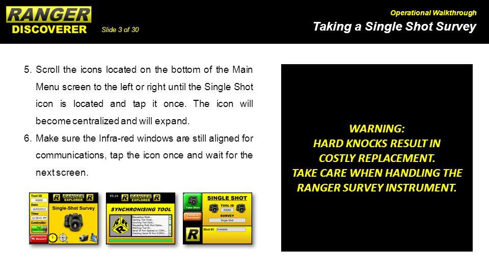 Slide 3 of 30 Taking a Single Shot Survey Operational Walkthrough 5.