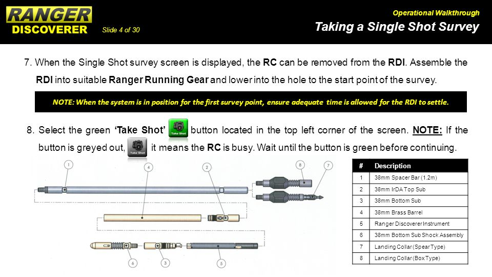Slide 4 of 30 Taking a Single Shot Survey Operational Walkthrough 8. Select the green Take Shot button located in the top left corner of the screen. N