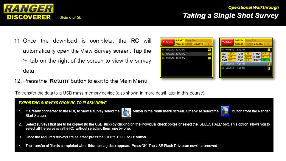 Slide 6 of 30 Taking a Single Shot Survey Operational Walkthrough 11.Once the download is complete, the RC will automatically open the View Survey screen.