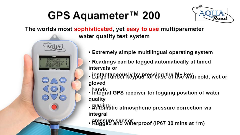 Automatic atmospheric pressure correction via integral pressure sensor Extremely simple multilingual operating system Readings can be logged automatically at timed intervals or instantaneously by pressing the M+ key Large rubber keypad for ease of use with cold, wet or gloved hands Integral GPS receiver for logging position of water quality reading Rugged and waterproof (IP67 30 mins at 1m) The worlds most sophisticated, yet easy to use multiparameter water quality test system
