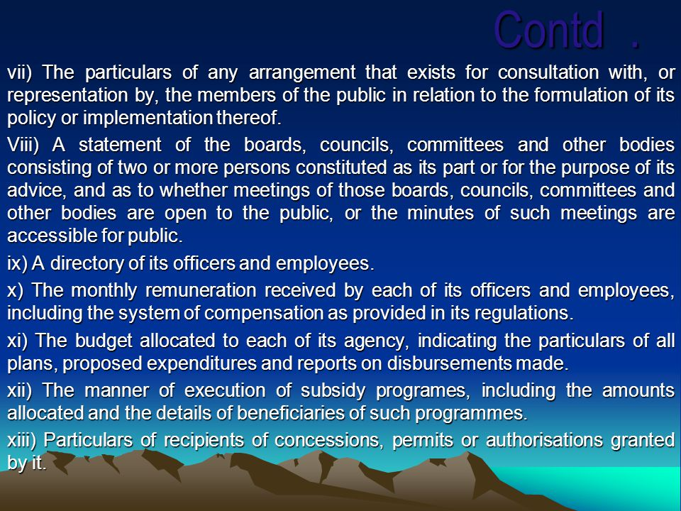 Contd. Contd. vii) The particulars of any arrangement that exists for consultation with, or representation by, the members of the public in relation t