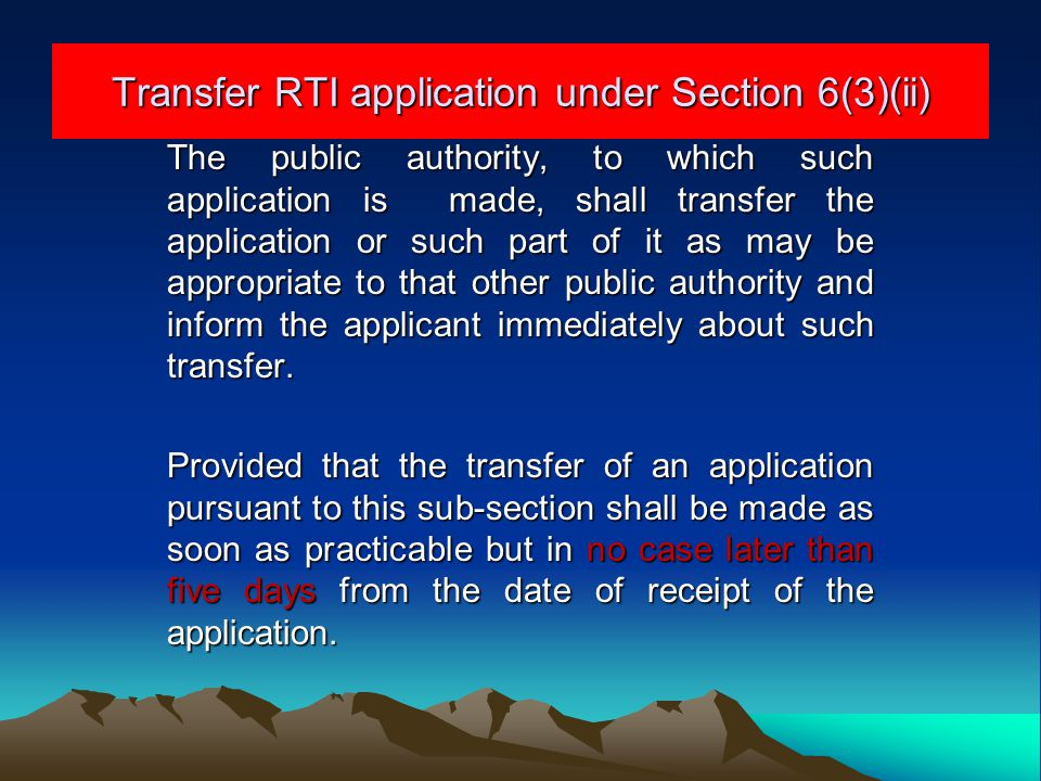 Transfer RTI application under Section 6(3)(ii) The public authority, to which such application is made, shall transfer the application or such part o