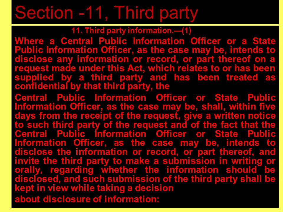 Section -11, Third party Information 11. Third party information.(1) Where a Central Public Information Officer or a State Public Information Officer,