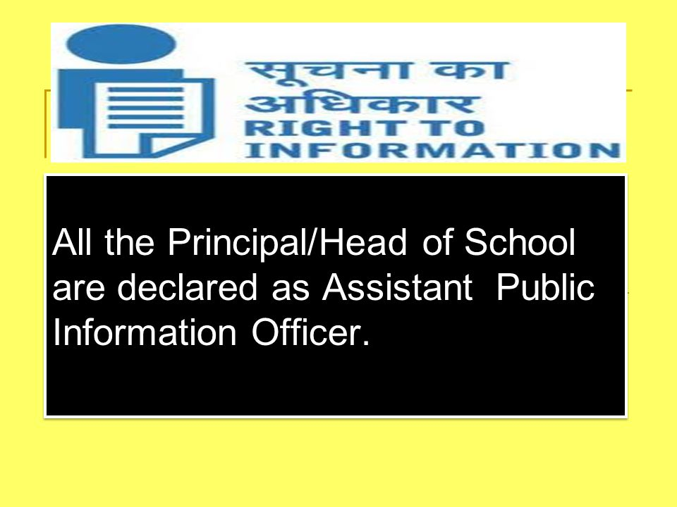All the Principal/Head of School are declared as Assistant Public Information Officer.