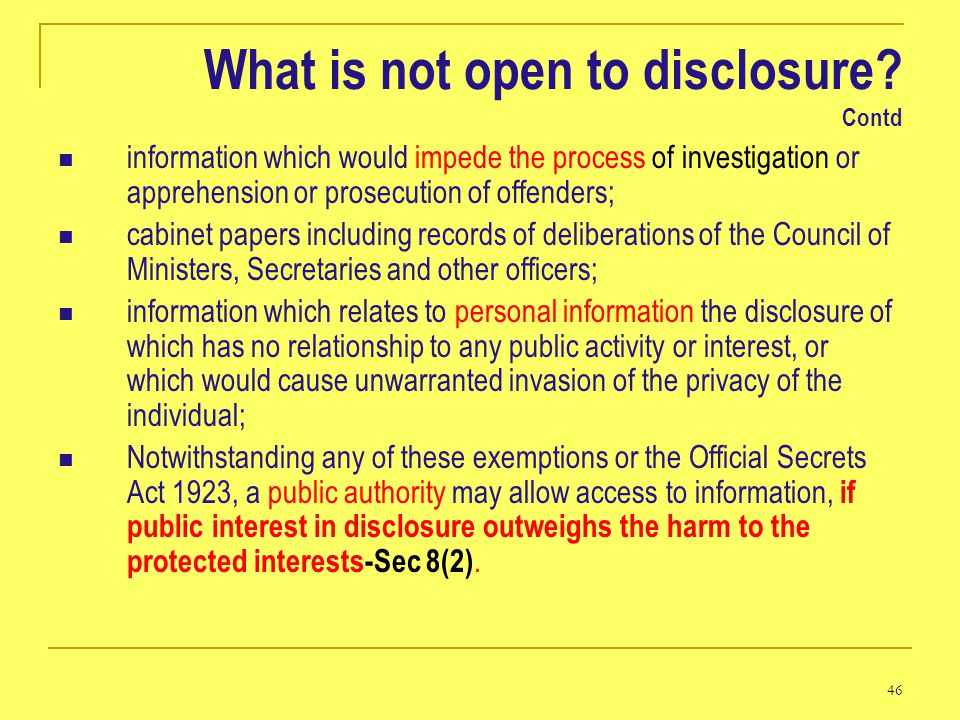 46 What is not open to disclosure? Contd information which would impede the process of investigation or apprehension or prosecution of offenders; cabi