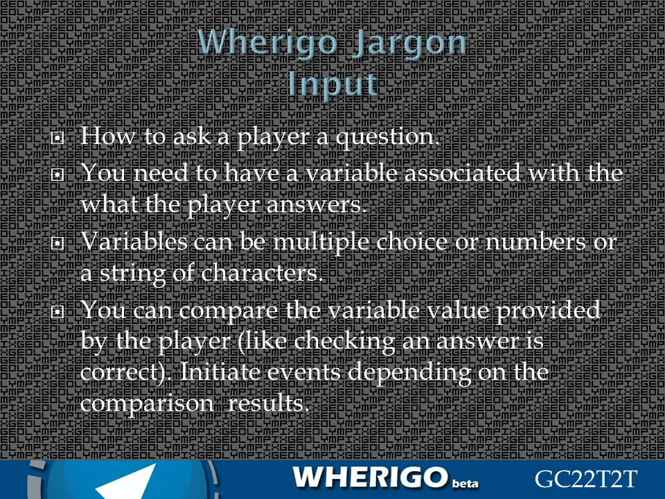 How to ask a player a question. You need to have a variable associated with the what the player answers. Variables can be multiple choice or numbers o