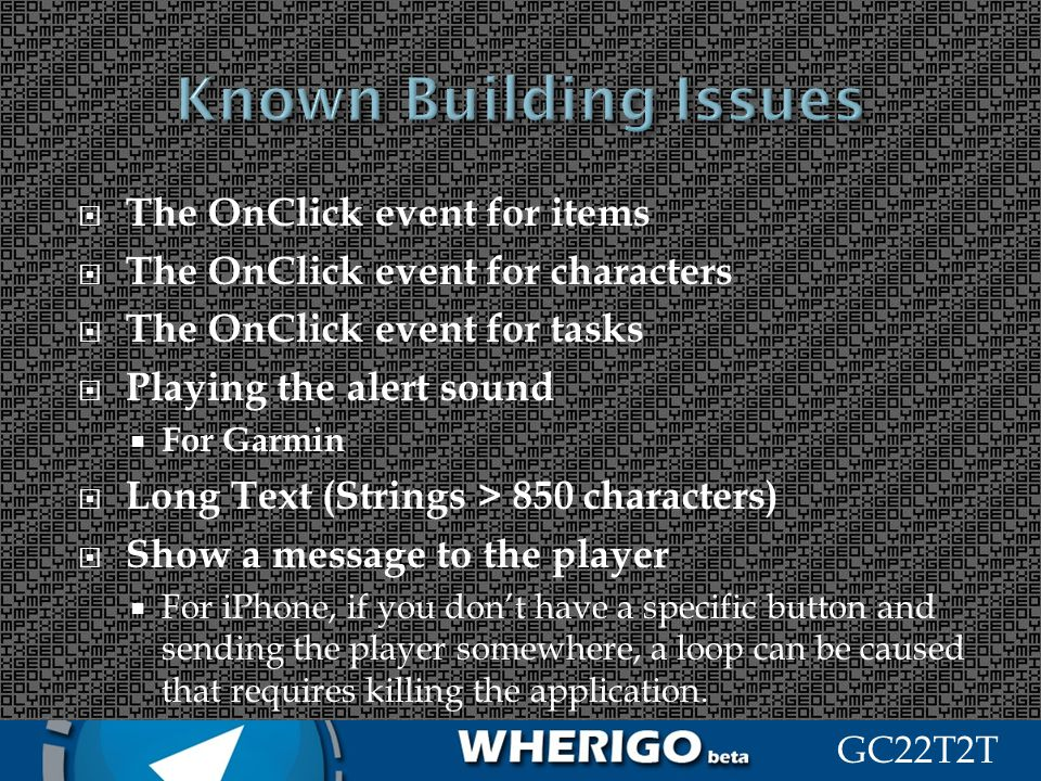 GC22T2T The OnClick event for items The OnClick event for characters The OnClick event for tasks Playing the alert sound For Garmin Long Text (Strings