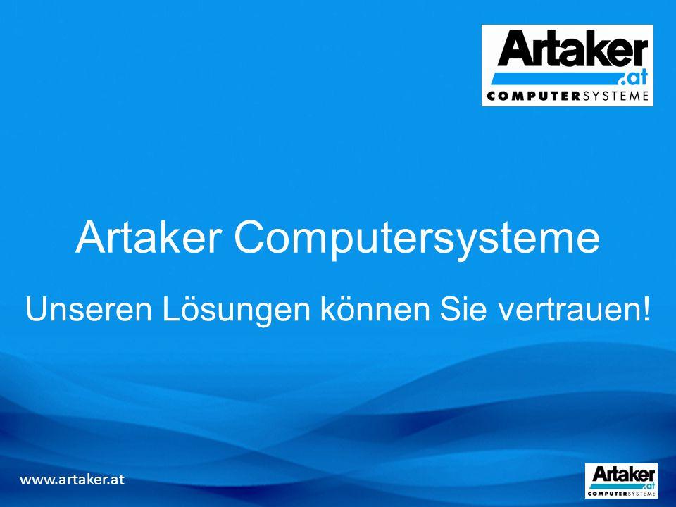 Artaker Computersysteme Unseren Lösungen können Sie vertrauen! www.artaker.at