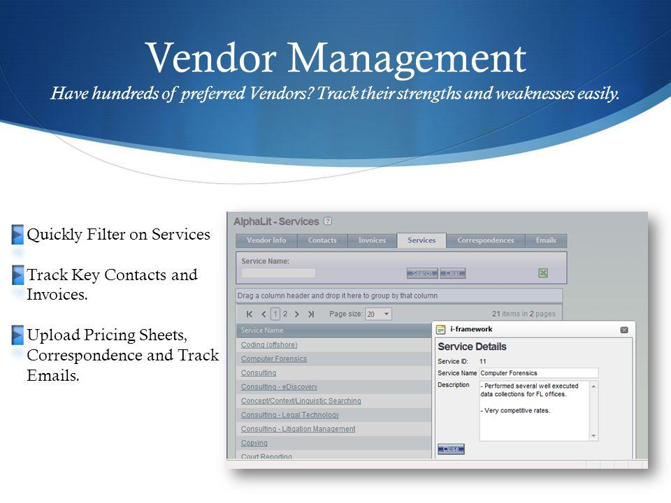 Vendor Management Have hundreds of preferred Vendors.