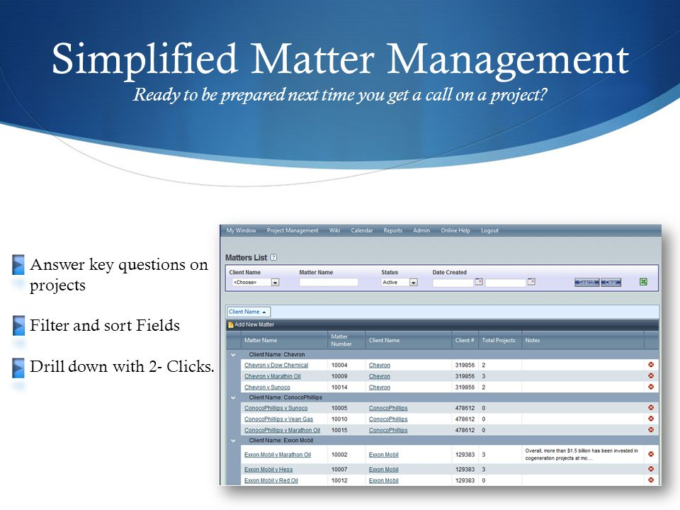 Simplified Matter Management Ready to be prepared next time you get a call on a project.