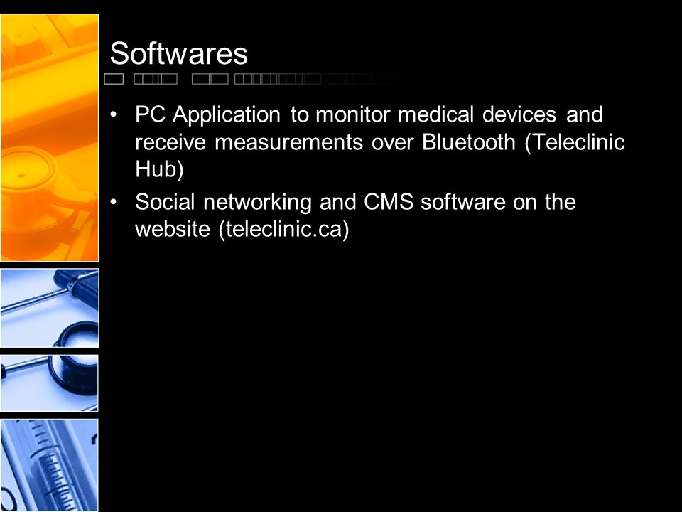 Softwares PC Application to monitor medical devices and receive measurements over Bluetooth (Teleclinic Hub) Social networking and CMS software on the website (teleclinic.ca)