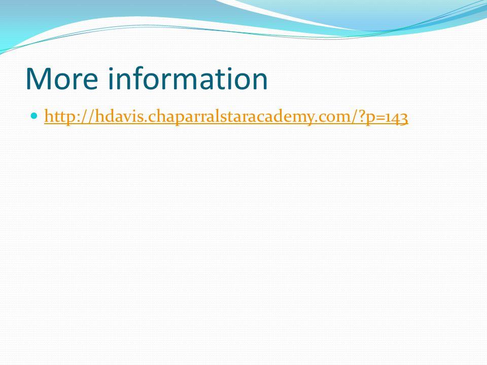 More information http://hdavis.chaparralstaracademy.com/ p=143
