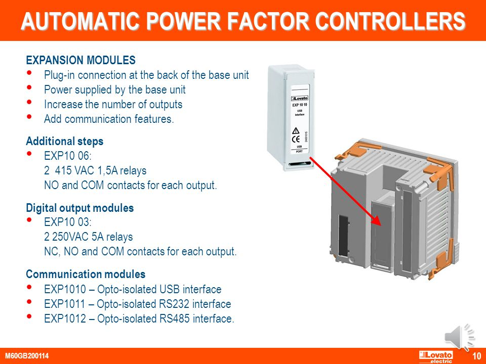 AUTOMATIC POWER FACTOR CONTROLLERS DIMENSIONS Front panel: 96x96mm Depth: 65mm (with or without modules). 9 M60GB200114