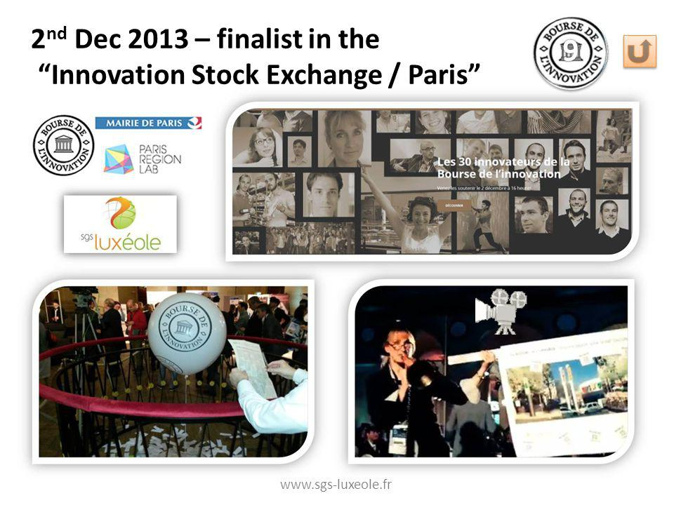 2 nd Dec 2013 – finalist in the Innovation Stock Exchange / Paris www.sgs-luxeole.fr