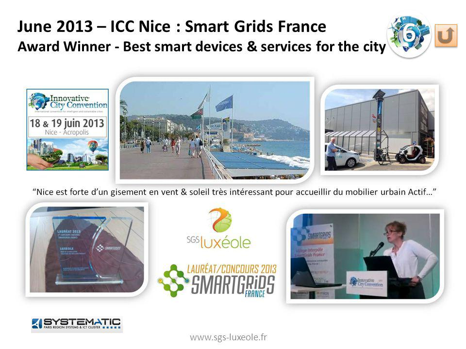June 2013 – ICC Nice : Smart Grids France Award Winner - Best smart devices & services for the city
