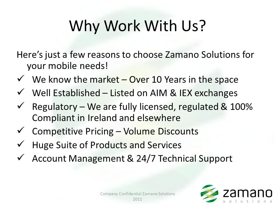 Why Work With Us. Heres just a few reasons to choose Zamano Solutions for your mobile needs.