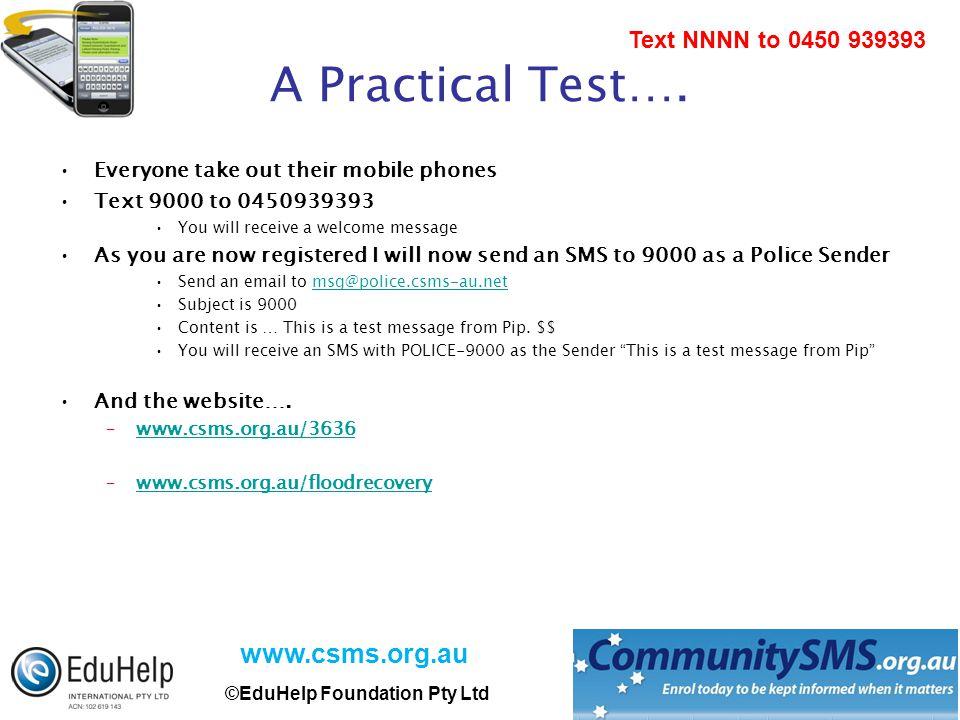 www.csms.org.au ©EduHelp Foundation Pty Ltd Text NNNN to 0450 939393 A Practical Test….