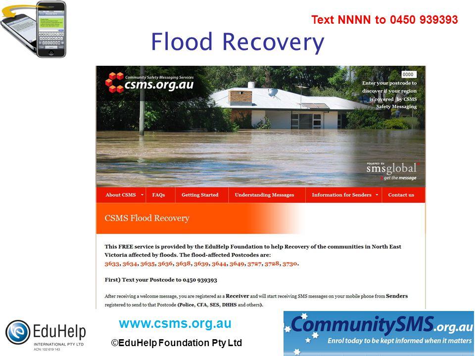 www.csms.org.au ©EduHelp Foundation Pty Ltd Text NNNN to 0450 939393 Flood Recovery
